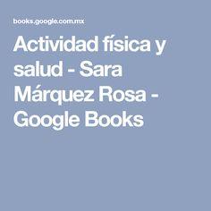 Actividad física y salud - Sara Márquez Rosa - Google Books