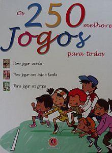 Livro OS 250 MELHORES JOGOS PARA TODOS - ISBN 9788538000501