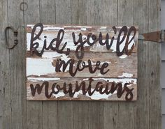 Rustic Kids Rooms, Barn Wood Signs, Kids Wood, Room Signs, Move Mountains,  Room Decor, Decor Room, Room Decorations, Decorate Your Room