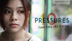 10 pressures your kids are facing