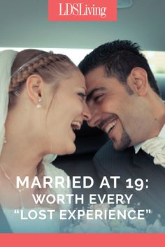 I've heard that those who get married young are losing out on great life experiences like traveling and