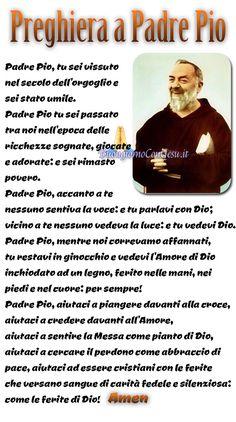 Preghiera a Padre Pio 2 - BuongiornoConGesu. Mothers Love, Madonna, Prayers, Father, Santa Lucia, Groomsmen, Medicine, Pictures, Rosario