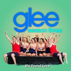 glee season 3 we found love