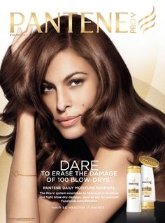 This ad of Pantene Pro-V is an example of glamour. The spectator-buyer is meant to imagine herself transformed by the product to have beautiful hair like Eva Mendes.