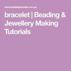 bracelet   Beading & Jewellery Making Tutorials