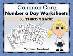 For 3rd grade - Common Core Number a Day Worksheets includes 40 different worksheets with a focus on a single number per worksheet. $