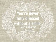 You're never fully dressed without a smile! www.Epreneur.TV