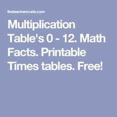 Multiplication Table's 0 - 12. Math Facts. Printable Times tables. Free! Multiplication Table Printable, Free Printable Math Worksheets, Multiplication And Division, Multiplication Facts, Math Facts, Free Printables, Printable Times Tables, Math Stem, Math Intervention