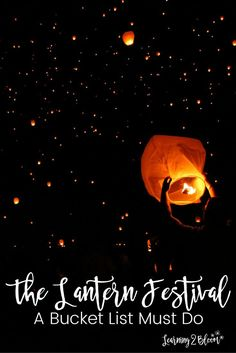 The Lantern Festival: A bucket list must do. Learn a few tips before you go to your first lantern fest.