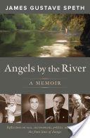 Angels by the River: A Memoir - James Gustave Speth - Google Books