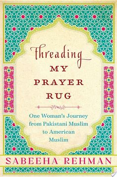 Threading My Prayer Rug By Sabeeha Rehman - More Than a Review
