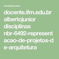 docente.ifrn.edu.br albertojunior disciplinas nbr-6492-representacao-de-projetos-de-arquitetura
