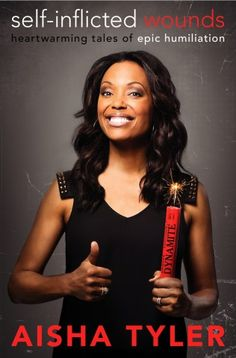 Gushing Over Aisha Tyler's 'Self-Inflicted Wounds'