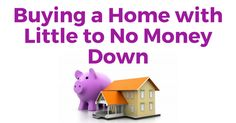 Low to No Down Payment Mortgage Options - Buying a Home with No Money Down