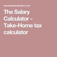 The Salary Calculator - Take-Home tax calculator