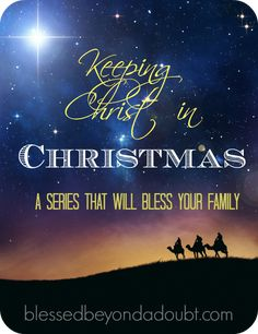 Keeping Christ in Christmas Series It will bless your Family