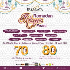 Ramadan Raya Feast penawaran spesial Ramadan dari Pasaraya Blok M yaitu:  Diskon hingga 70% untuk produk Al Madina dan travel bag Diskon hingga 80% di beberapa tenant seperti Sport Station, Kids Station, Andrew, Sledgers, Pierre Cardin, Kickers dan Camel