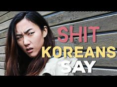 SHIT KOREANS Say To FOREIGNERS   https://youtu.be/u9AJOqRd8wE