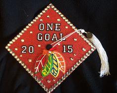 My Chicago Blackhawks Graduation Cap. One Goal.