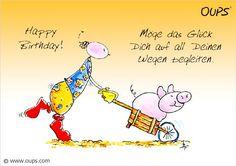 Happy Birthday! Möge das Glück dich auf allen Wegen begleiten. ~ www.werteART.com Für eine liebenswerte Welt  http://www.oups.com/shop/oups.html https://www.facebook.com/oupsig/