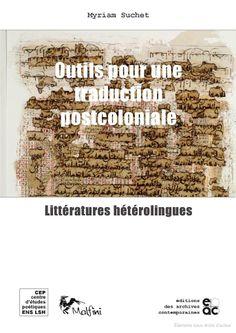 Outils pour une traduction postcoloniale: littératures hétérolingues - Myriam Suchet - Google Livres