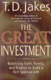 The Great Investment: Balancing. Faith, Family and Finance to Build a Rich Spiritual Life - http://www.learngrowth.com/family/the-great-investment-balancing-faith-family-and-finance-to-build-a-rich-spiritual-life/