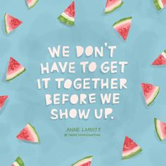 Words of Anne Lamott. 🍉 Anne Lamott, Illustrators On Instagram, Cute Quotes, Great Books, Cool Words, Quotations, Mindfulness, How To Get, Feelings