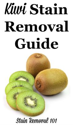 Step by step instructions for kiwi stain removal from clothes, upholstery and carpet {on Stain Removal 101}