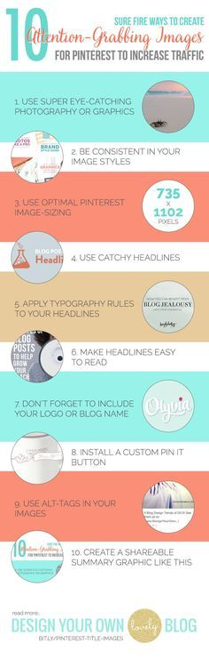 10 Sure Fire Ways to Create Attention-Grabbing Images for Pinterest to Increase Traffic. Read more on DesignYourOwnBlog...