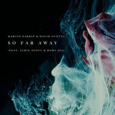 """So Far Away"" by Martin Garrix David Guetta Jamie Scott Romy Dya added November 30 2017 at 11:00PM on Spotify"