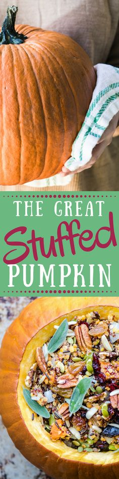 The Great Stuffed Pumpkin is a dramatic vegan holiday side dish or main course ~ however you plan to serve it, it will command center stage on your table! ~ theviewromgreatisland.com #ad