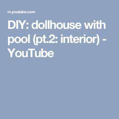 DIY: dollhouse with pool (pt.2: interior) - YouTube