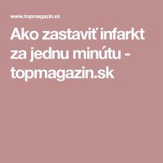 Ako zastaviť infarkt za jednu minútu - topmagazin.sk