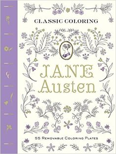 Classic Coloring: Jane Austen (Adult Coloring Book): 55 Removable Coloring Plates: Abrams Noterie, Anita Rundles: 9781419721496: Amazon.com: Books