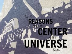 TOP 5: Reasons to be at Center of the Universe Festival July 25-26, 2014