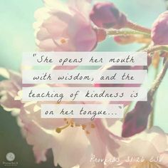 She opens her mouth with wisdom..