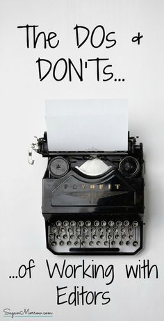 Finished writing your NaNoWriMo novel, or are you finally ready to get your non-fiction book off to an editor? Find out the top dos & don'ts of working with editors in this article! Learn what you should---and shouldn't---do when connecting with a professional editor to make the most of your editing experience. *** tips for writers *** writer tips ***