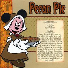 Disney recipe pages single: Pecan Pie Disney Dishes, Disney Desserts, Disney Snacks, Disney Recipes, Disney Themed Food, Disney Inspired Food, Cartoon Recipe, Disney Scrapbook, Scrapbooking