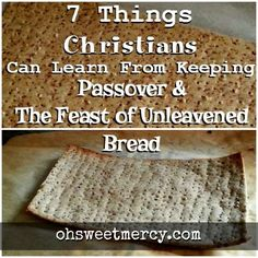 Passover and the Feast of Unleavened Bread are Appointed Times of our Heavenly Father. Here are 7 Lessons Christians can learn through keeping this Feast. Passover Feast, Passover And Easter, Passover Recipes, Passover Traditions, Passover Food, Unleavened Bread Recipe, Feast Of Unleavened Bread, Seder Meal, Feasts Of The Lord