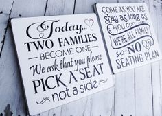 """Seating Plan signs, Wedding Reception & Ceremony Sign """"Come as you are...No seating plan"""" AND """"Today, two families become one..."""""""