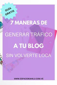 ¿Quieres mas tráfico para tu blog? Descarga la guía con 7 maneras de aumentar el tráfico de tu blog sin volverte loca| blogger| blogging|empezar un blog| trafico para blog|estrategias|merketing digital|blogueras|como ser blogura|ganar dinero con un blog