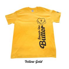 BTS Smooth Like Butter T-shirt - XLarge / Yellow Gold / Ultra Cotton heavy weight