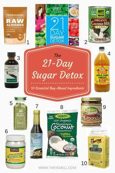 The 21-Day Sugar Detox: 10 Essential Buy-Ahead Ingredients