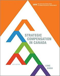 Strategic Compensation In Canada 6th Edition By Richard Long ISBN 13 978