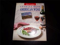 VINTAGE CLASSIC 1989 BETTY CROCKERS COOKING WITH AMERICAN WINE COOKBOOK RECIPES