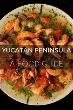 The Best Food in the Yucatan Peninsula