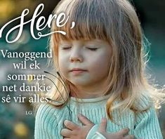Good Morning Wishes, Morning Messages, Afrikaanse Quotes, Prayer For Family, Goeie More, Christian Messages, Thank You Lord, Special Quotes, Faith Quotes