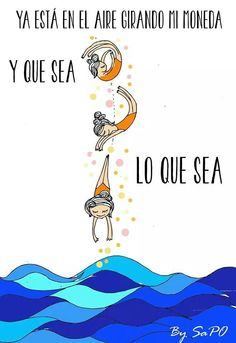 Que sea lo que sea* Song Quotes, Movie Quotes, Music Love, Music Is Life, Lyric Drawings, A Piece Of Advice, Movie Songs, More Than Words, Inspiration Quotes