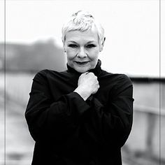 Dame Judi Dench. I love her short hair.
