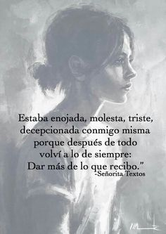 Sad but true Woman Quotes, Me Quotes, Qoutes, Frases Instagram, Quotes En Espanol, Sad Love, More Than Words, Spanish Quotes, Sentences